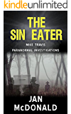 The Sin Eater (A Mike Travis Paranormal Investigation Book 6) (English Edition)