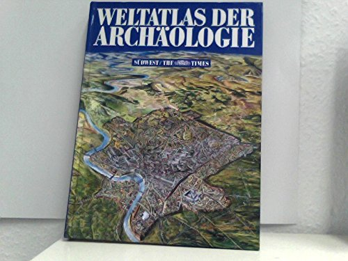 Weltatlas der Archäologie