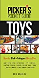 Picker's Pocket Guide - Toys: How to Pick Antiques Like a Pro (Picker's Pocket Guides) (English Edition)
