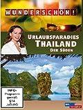 Wunderschön! - Urlaubsparadies Thailand / Der Süden