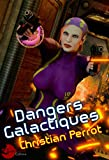 Dangers Galactiques: Agents Photoniques II (French Edition)