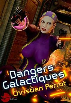 Dangers Galactiques: Agents Photoniques II par [Perrot, Christian]