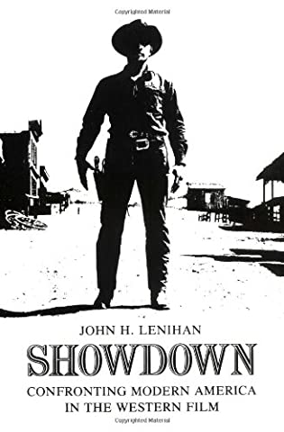 Showdown: Confronting Modern America in the Western Film (Illini Book)