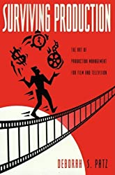 Surviving Production: The Art of Production Management for Film and Television by Deborah S Patz (1997-01-25)