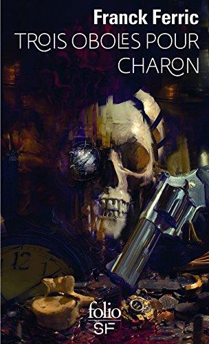 Trois oboles pour Charon (Folio SF t. 591) par Franck Ferric