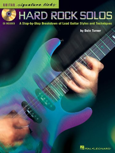 Hard Rock Solos: A Step-by-Step Breakdown of Lead Guitar Styles and Techniques (Signature Licks Guitar) by Dale Turner (2003-06-01)