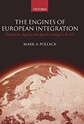 The Engines of European Integration: Delegation, Agency, and Agenda Setting in the EU