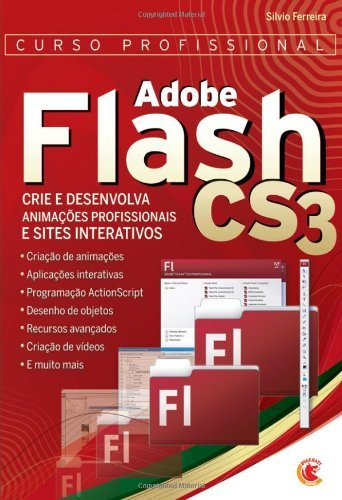 Curso Profissional Adobe Flash CS3 (Portuguese Edition)