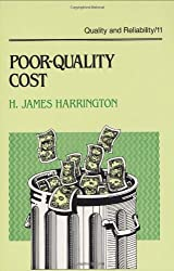 Poor-Quality Cost: Implementing, Understanding, and Using the Cost of Poor Quality (Quality and Reliability)