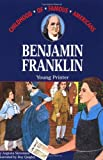 Ben Franklin: Young Printer (Childhood of Famous Americans (Paperback))