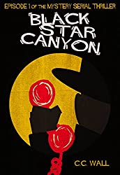 Black Star Canyon: Season 1 Episode 1: The Mystery Serial Thriller