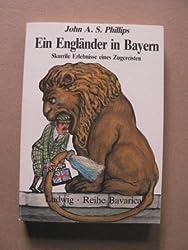 Ein Engländer in Bayern. Skurrile Erlebnisse eines Zugereisten