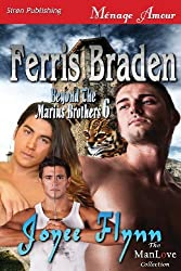 Ferris Braden [Beyond the Marius Brothers 6] (Siren Publishing Menage Amour ManLove) by Joyee Flynn (2013-01-18)