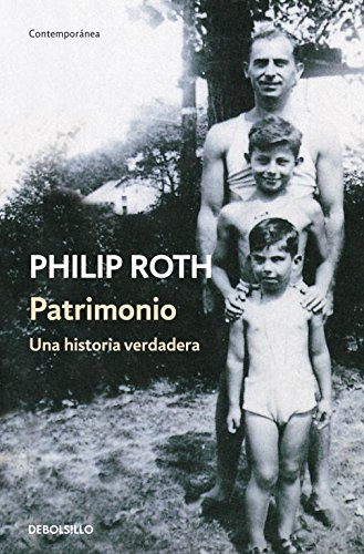 Patrimonio / Patrimony: Una historia verdadera / A True Story por Philip Roth