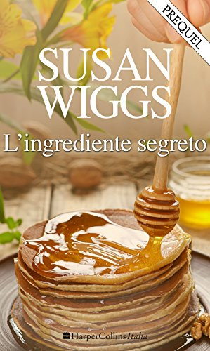 L'ingrediente segreto di [Wiggs, Susan]