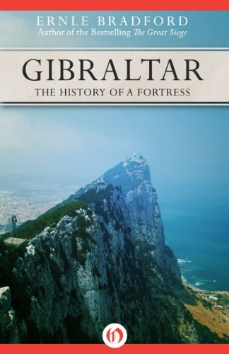Gibraltar: The History of a Fortress by Ernle Bradford (2014-08-19)
