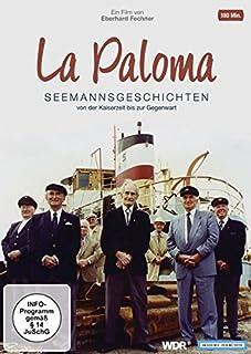 La Paloma - Seemannsgeschichten von der Kaiserzeit bis zur Gegenwart
