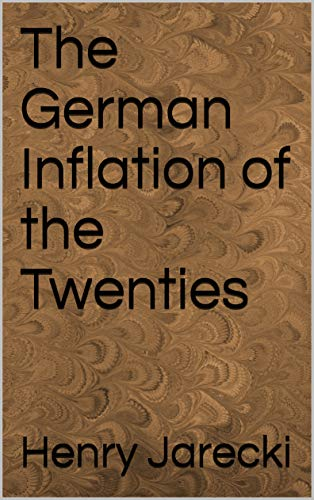 The German Inflation of the Twenties (English Edition)