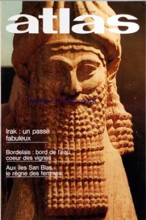 ATLAS A LA DECOUVERTE DU MONDE [No 111] du 01/09/1975 - IRAK - UN PASSE FABULEUX PAR ANNEQUIN - BORDELAIS - BORD DE L'EAU - COEUR DES VIGNES PAR VEQUAUD - - AUX ILES SAN BLAS - LE REGNE DES FEMMES PAR PATELLANI - DEMEURES DU BORDELAIS PAR VEQUAUD - SUISSE - TROP DE CERFS PAR FORGET - LA MYSTERIEUSE FORTERESSE DE ZIMBABWE PAR FILIPPINI par Collectif