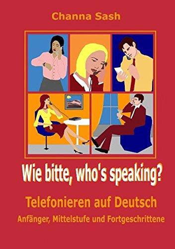 Wie bitte, who's speaking?: Telefonieren auf Deutsch