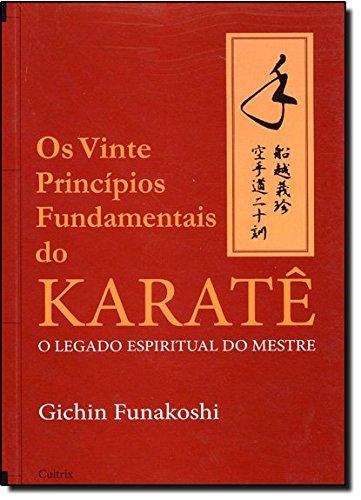Os Vinte Princípios Fundamentais do Karatê (Em Portuguese do Brasil)