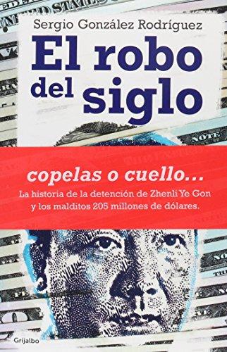 El robo del siglo/The robbery of the century por Sergio Gonzalez Rodriguez