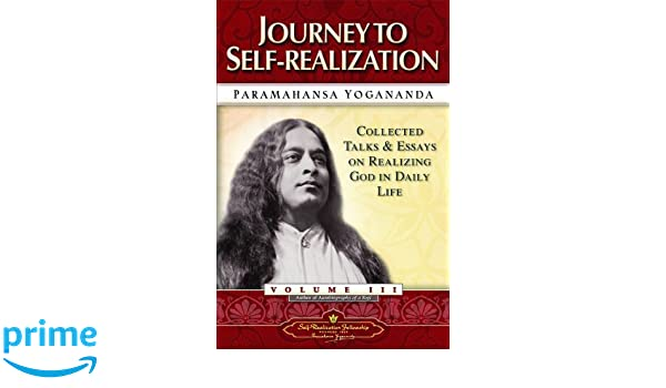 Journey to self realization collected talks and essays on realizing journey to self realization collected talks and essays on realizing god in daily life vol3 collected talks essays s amazon paramahansa yogananda fandeluxe Image collections