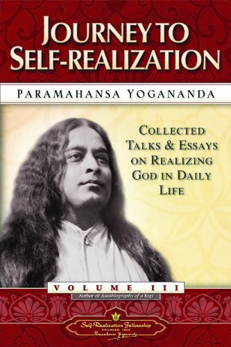 Journey to Self-Realization: Collected Talks and Essays on Realizing God in Daily Life par Paramahansa Yogananda