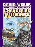 Changer of Worlds (Honor Harrington- Anthologies Book 3) (English Edition)