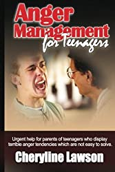 Anger Management for Teenagers: Urgent help for parents of teenagers who display uncontrollable anger that has been difficult to resolve by Cheryline P. Lawson (2011-09-26)