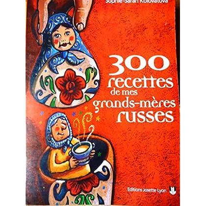 300 merveilleuses recettes russes d'hier et d'aujourd'hui