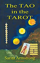 The Tao in the Tarot - A Synthesis between the Major Arcana cards and hexagrams from the I Ching