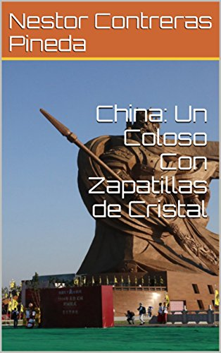 China: Un Coloso Con Zapatillas de Cristal (Colección Geopolítica nº 6)