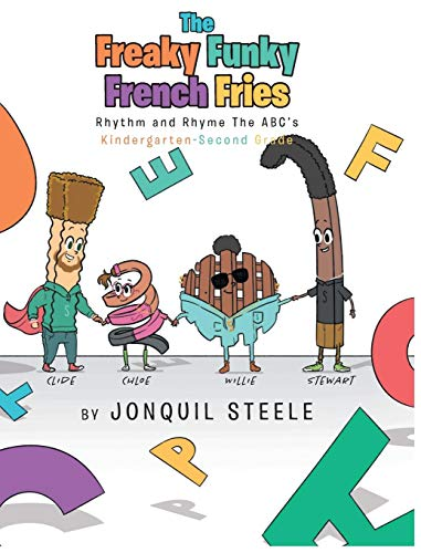 The Freaky Funky French Fries: Rhythm and Rhyme The ABC's