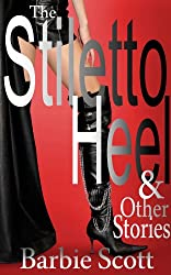 The Stiletto Heel and Other Stories (English Edition)