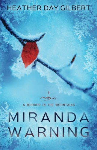 Miranda Warning: Volume 1 (A Murder in the Mountains Novel)