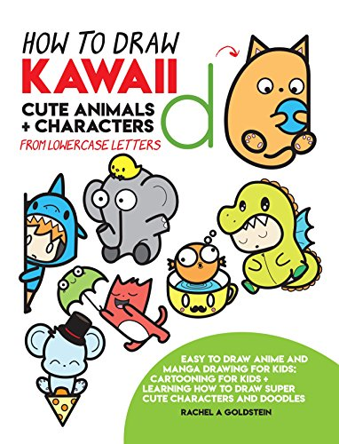 How to Draw Kawaii Cute Animals + Characters from Lowercase Letters: Easy to Draw Anime and Manga Drawing for Kids: Cartooning for Kids + Learning How ... Characters and Doodles (English Edition)