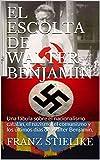 EL ESCOLTA DE WALTER BENJAMIN