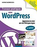 Telecharger Livres Travaux pratiques avec WordPress 3e ed Apprenez a creer un site Web pas a pas (PDF,EPUB,MOBI) gratuits en Francaise