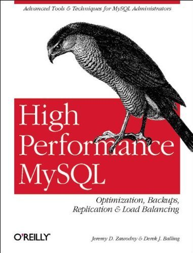 High Performance MySQL 1st edition by Jeremy D. Zawodny, Derek J. Balling (2004) Paperback