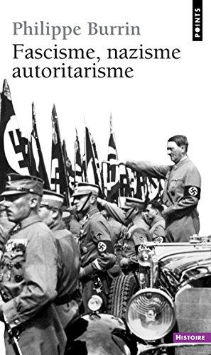 Fascisme, Nazisme, Autoritarisme