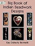 Big Book Indian Beadwork Designs (Dover Needlework)