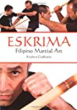 Eskrima - Filipino Martial Arts