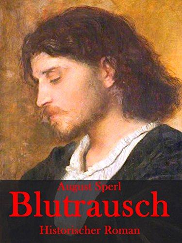 Blutrausch: Ein historischer Roman über das Leben des Holzschnitzers Tilman Riemenschneider zur Zeit des Bauernkrieges