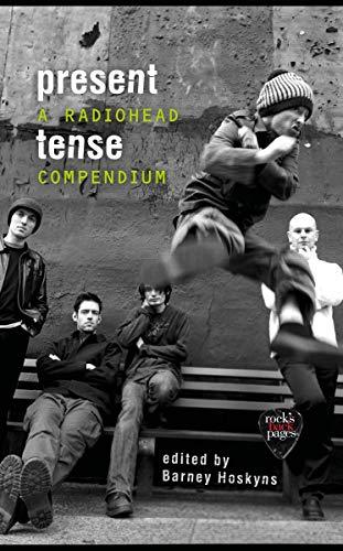 Present Tense: A Radiohead Compendium (English Edition)