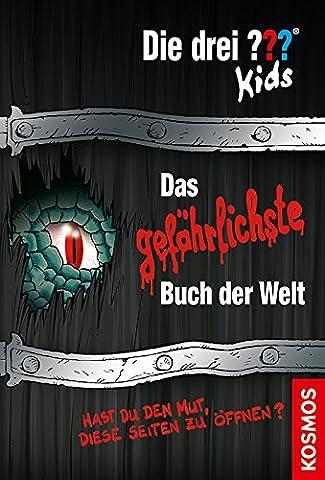 Die drei ??? Kids, Das gefährlichste Buch der Welt: Hast du den Mut, diese Seiten zu öffnen? (Drei Fragezeichen Buch)