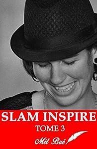 Slam inspire, tome 3 par Mél Bué