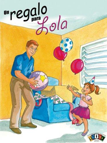 Un regalo para Lola (Literatura Infantil y Juvenil nº 42) por Alma Rivera