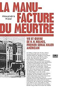 La Manufacture du meurtre par Alexandra Midal