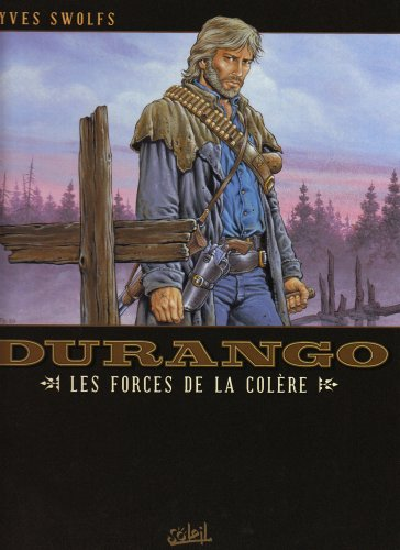 Durango, Tome 2 : Les forces de la colère